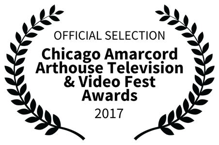 Official Selection - Chicago Amarcord Arthouse Television & Video Festival