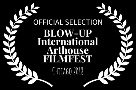 Official Selection - Chicago's BLOW-UP International Arthouse Film Fest